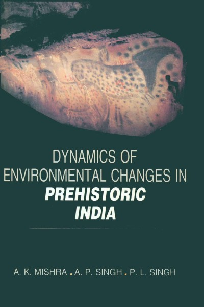 Dynamics of Environmental Changes in Prehistoric India