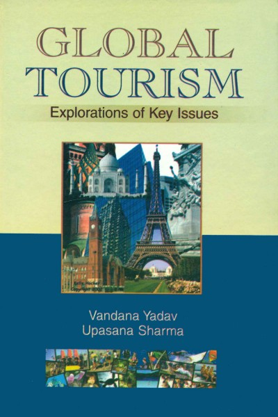 Global Tourism : Exploration of Key Issues