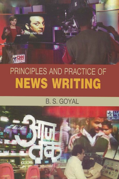 Principles & Practice of News Writing