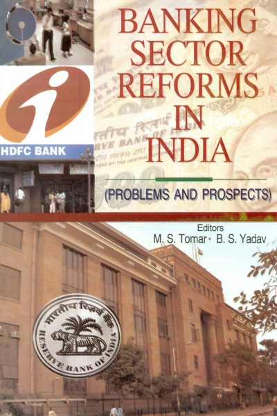 Banking Sector Reforms in India : Problems & Prospects