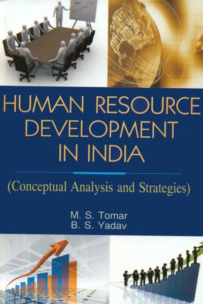 Human Resource Development in India : Conceptual Analysis & Strategies