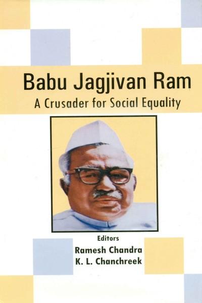 Babu Jagjivan Ram : A Crusader for Social Equality