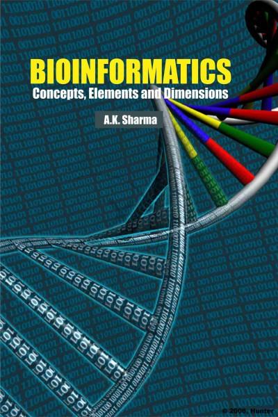 Bioinformatics : Concepts, Elements & Dimensions