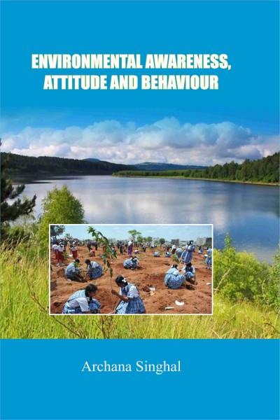 Environmental Awareness, Attitude & Behaviour