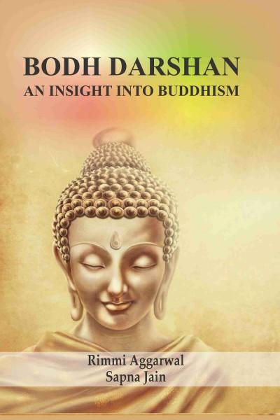 Bodh Darshan : An Insight into Buddhism