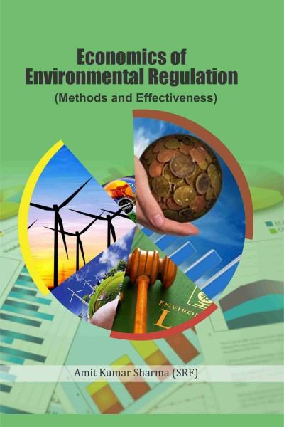 Economics of Environmental Regulation : Methods & Effectiveness