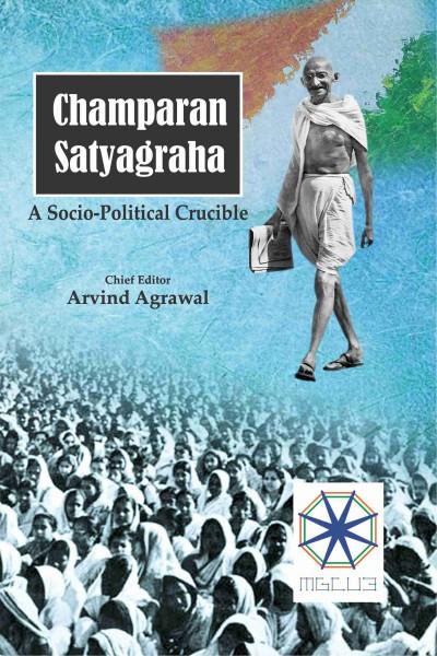 Champaran Satyagrah : A Socio-Political Crucible