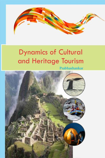 Dynamics of Cultural & Heritage Tourism
