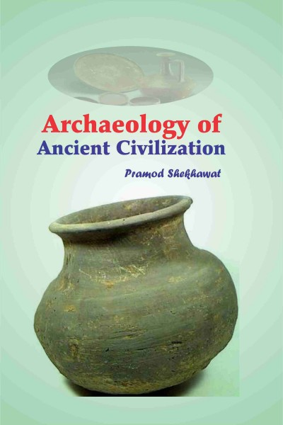 Archaeology of Ancient Civilization