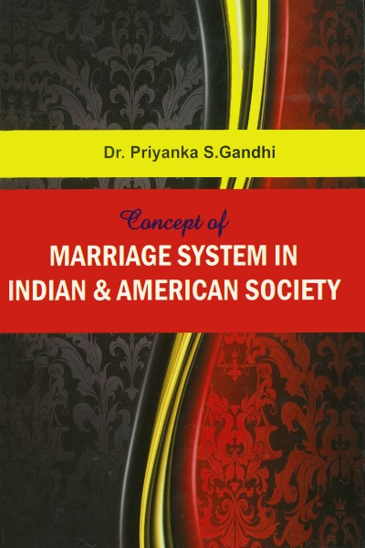 Concept of Marriage System in Indian & American Society