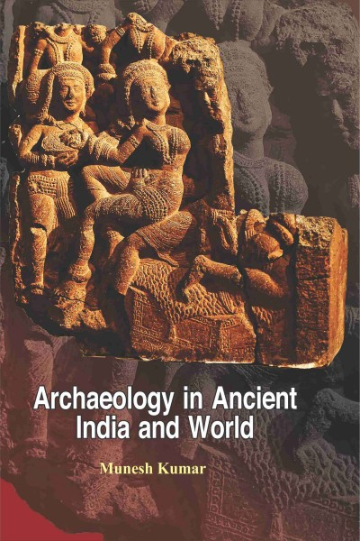 Archaeology in Ancient India & World