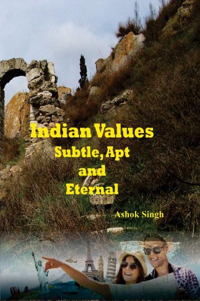 Indian Values Subtle, Apt & Eternal