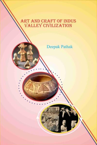 Art & Craft of Indus Valley Civilization