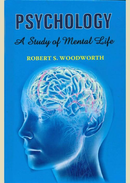 Psychology - A Study Of Mental Life